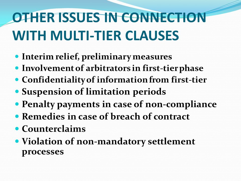 OTHER ISSUES IN CONNECTION WITH MULTI-TIER CLAUSES