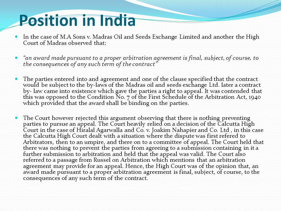 Position in India In the case of M.A Sons v. Madras Oil and Seeds Exchange Limited and another the High Court of Madras observed that: