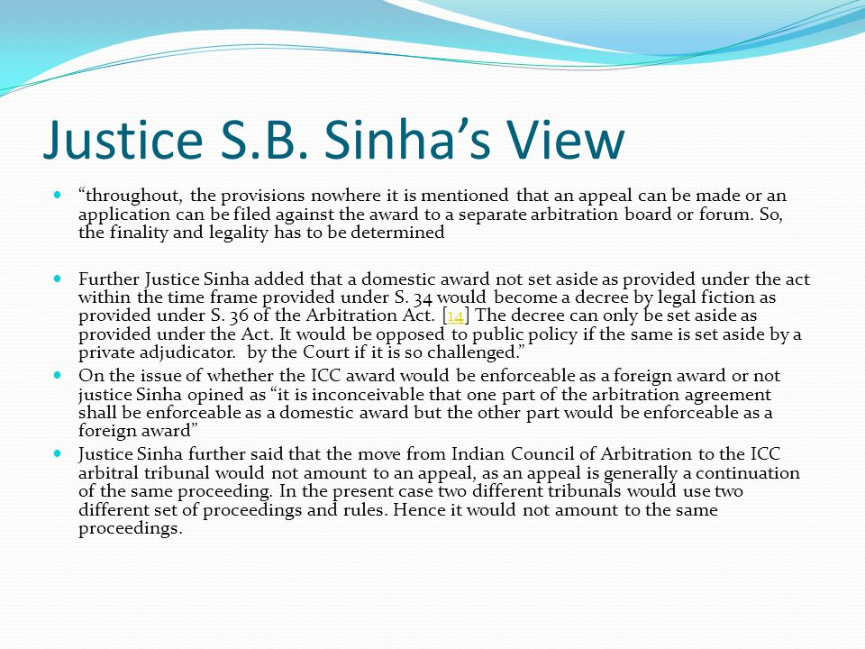 Justice S.B. Sinha's View