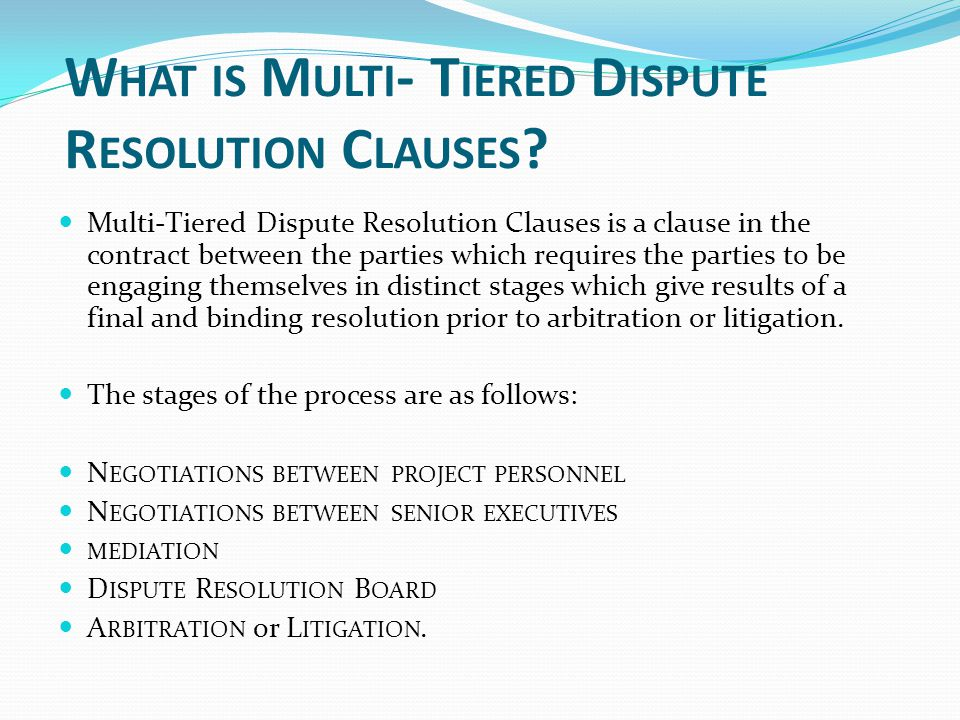 What is Multi- Tiered Dispute Resolution Clauses