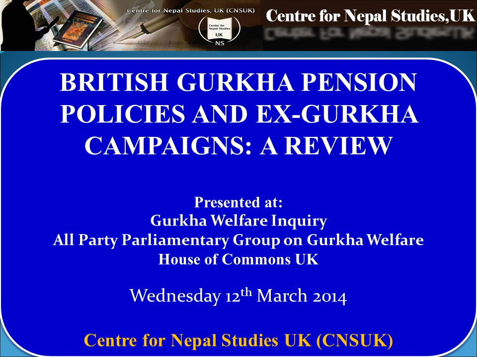 BRITISH GURKHA PENSION POLICIES AND EX-GURKHA CAMPAIGNS: A REVIEW
