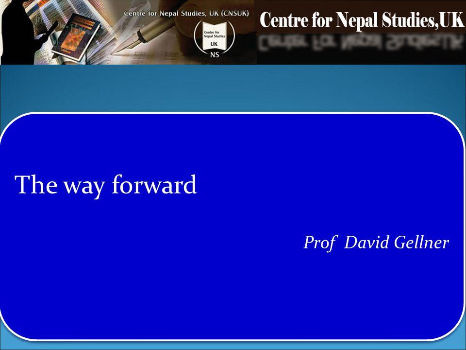 The way forward Prof David Gellner