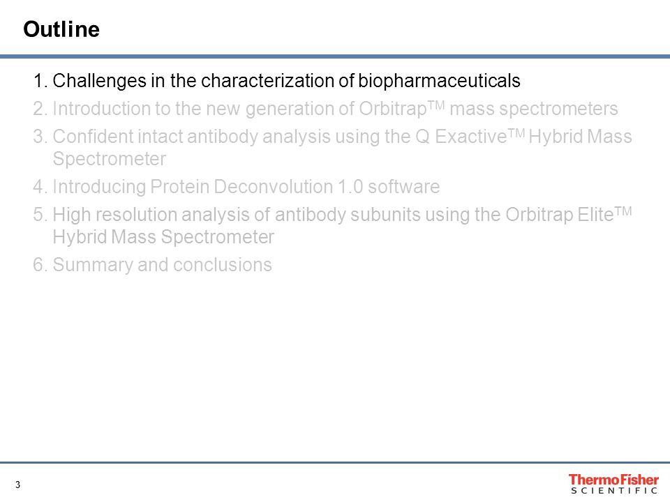 Outline Challenges in the characterization of biopharmaceuticals