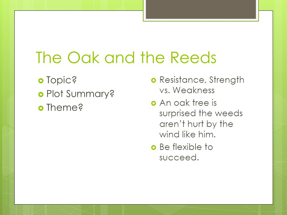 The Oak and the Reeds Topic Plot Summary Theme