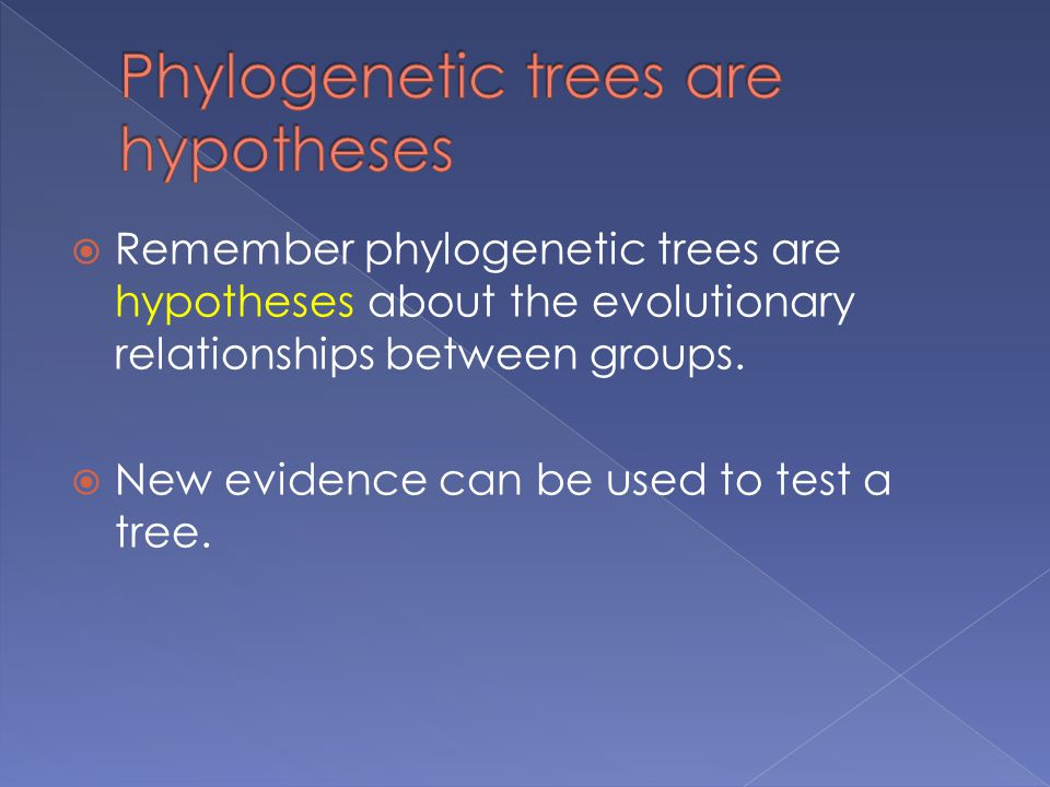 Phylogenetic trees are hypotheses