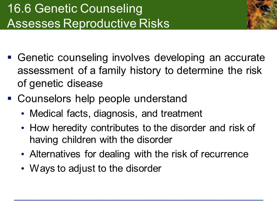 16.6 Genetic Counseling Assesses Reproductive Risks