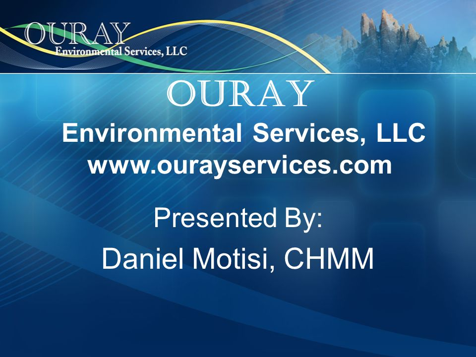 OURAY Environmental Services, LLC www.ourayservices.com