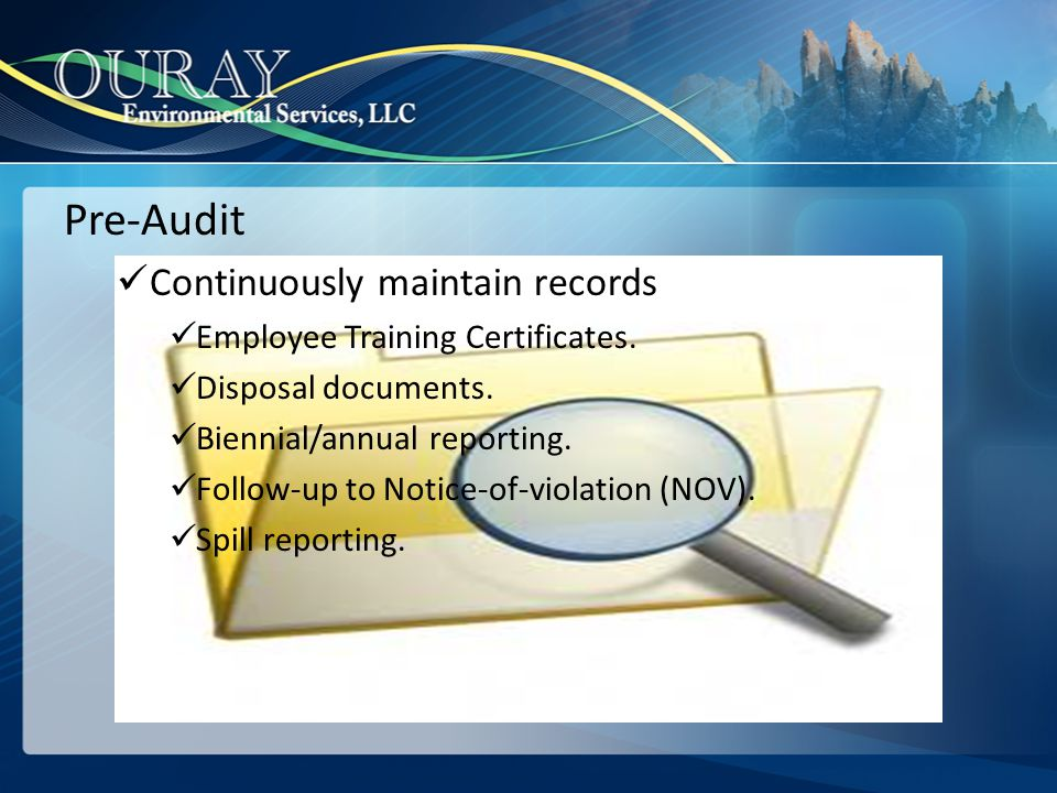 Pre-Audit Continuously maintain records