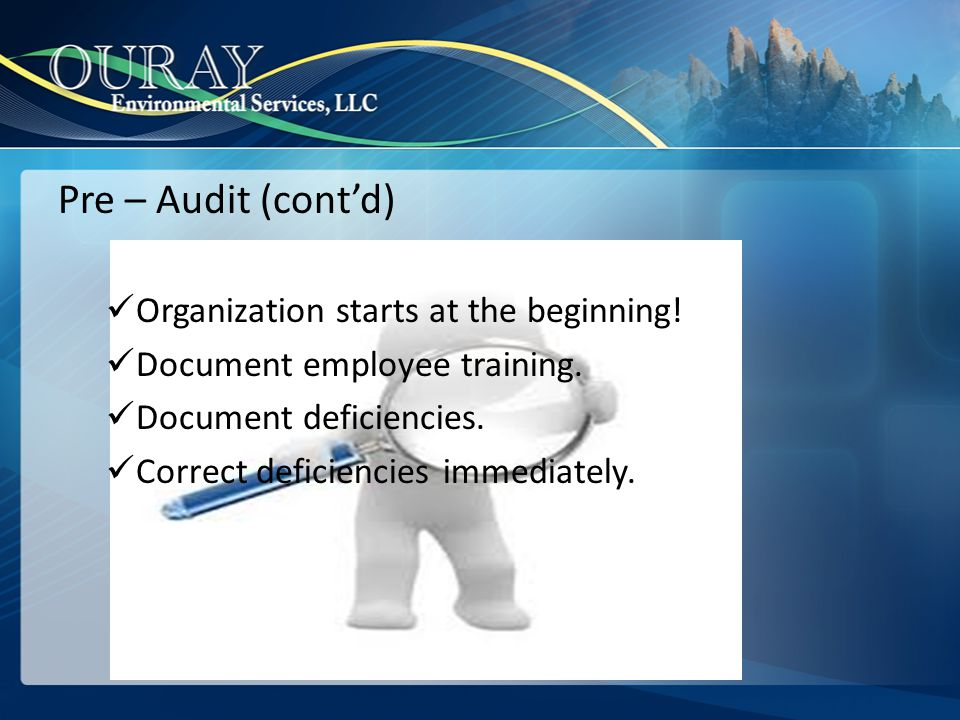 Pre – Audit (cont'd) Organization starts at the beginning!