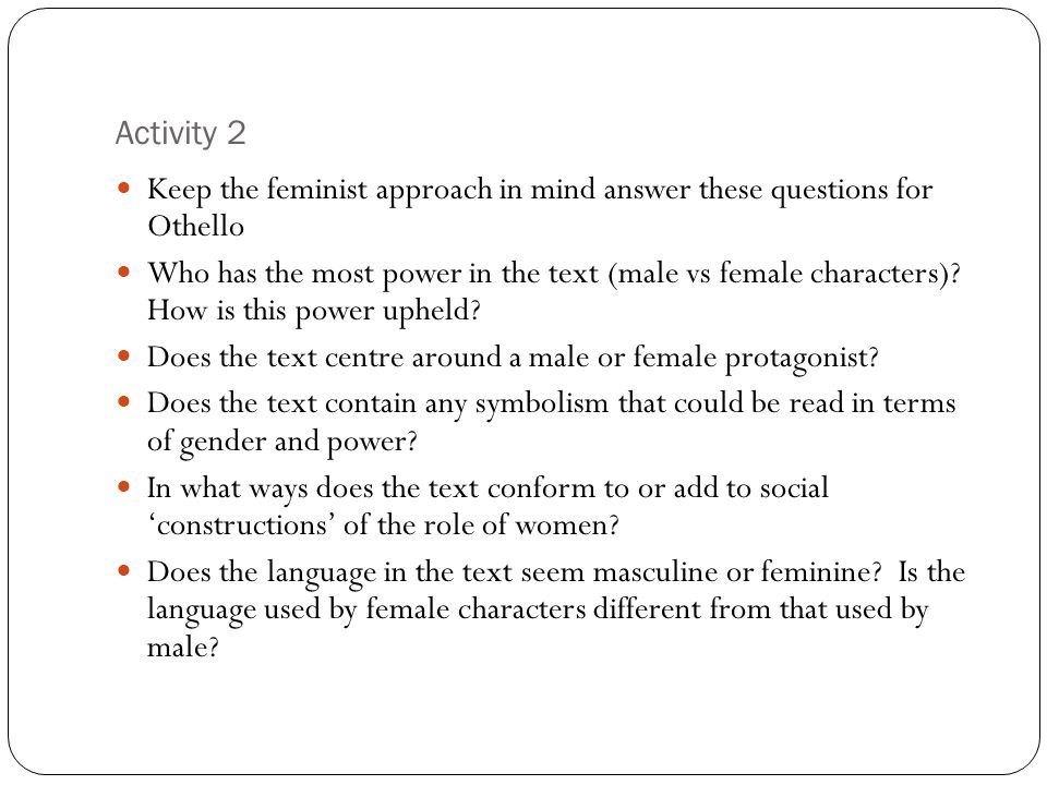 Activity 2 Keep the feminist approach in mind answer these questions for Othello.