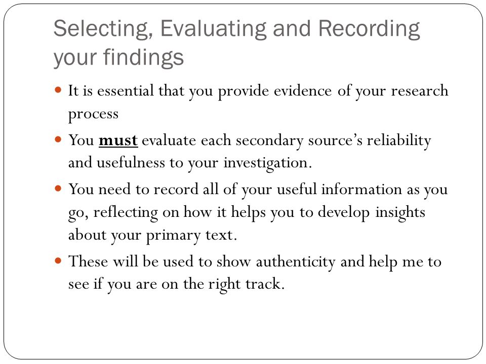 Selecting, Evaluating and Recording your findings