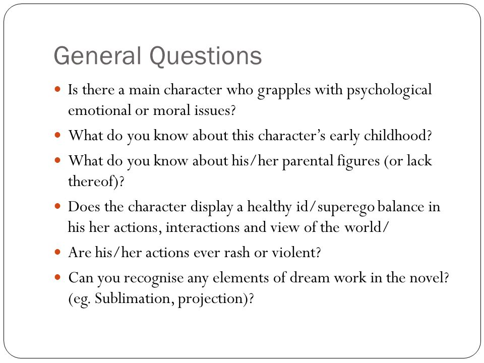 General Questions Is there a main character who grapples with psychological emotional or moral issues