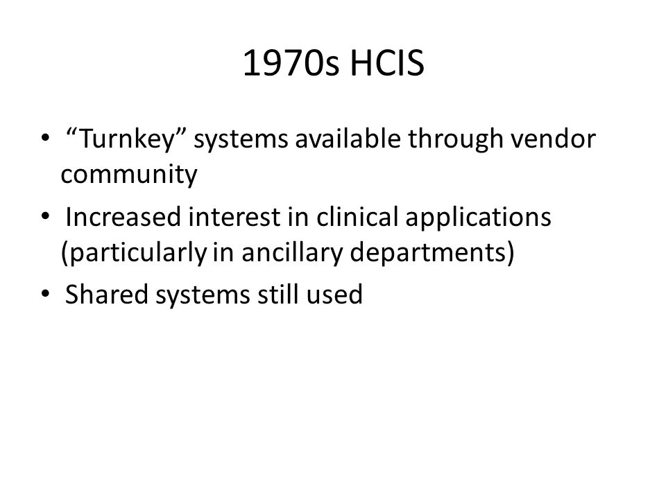 1970s HCIS Turnkey systems available through vendor community