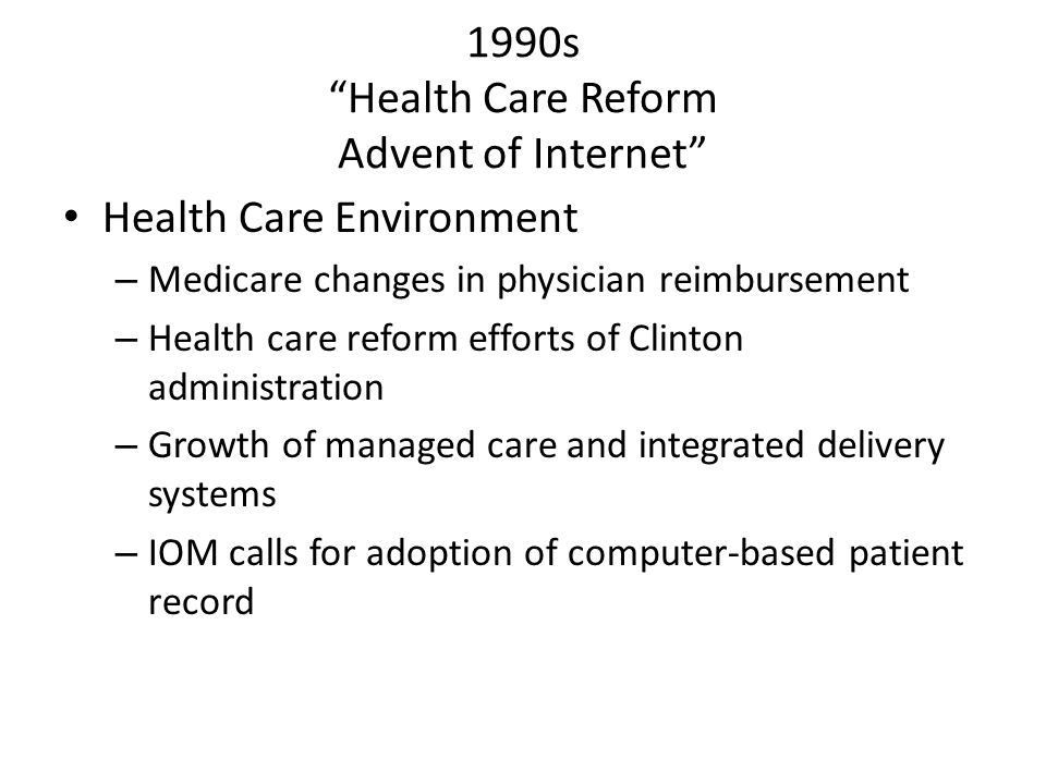 1990s Health Care Reform Advent of Internet