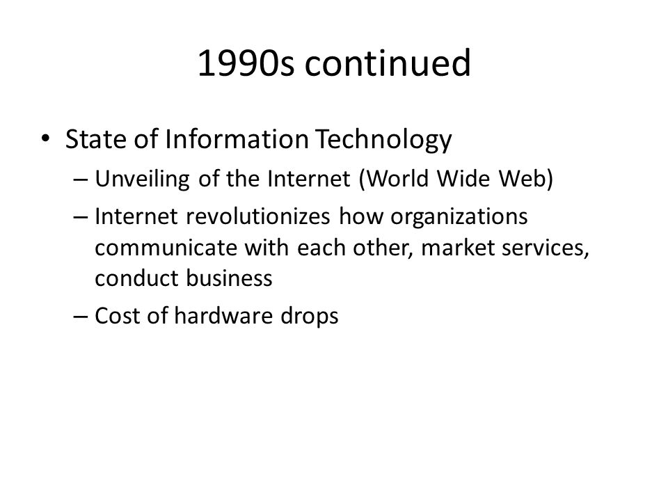 1990s continued State of Information Technology