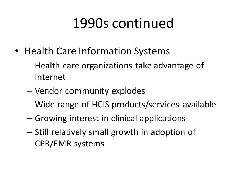 1990s continued Health Care Information Systems