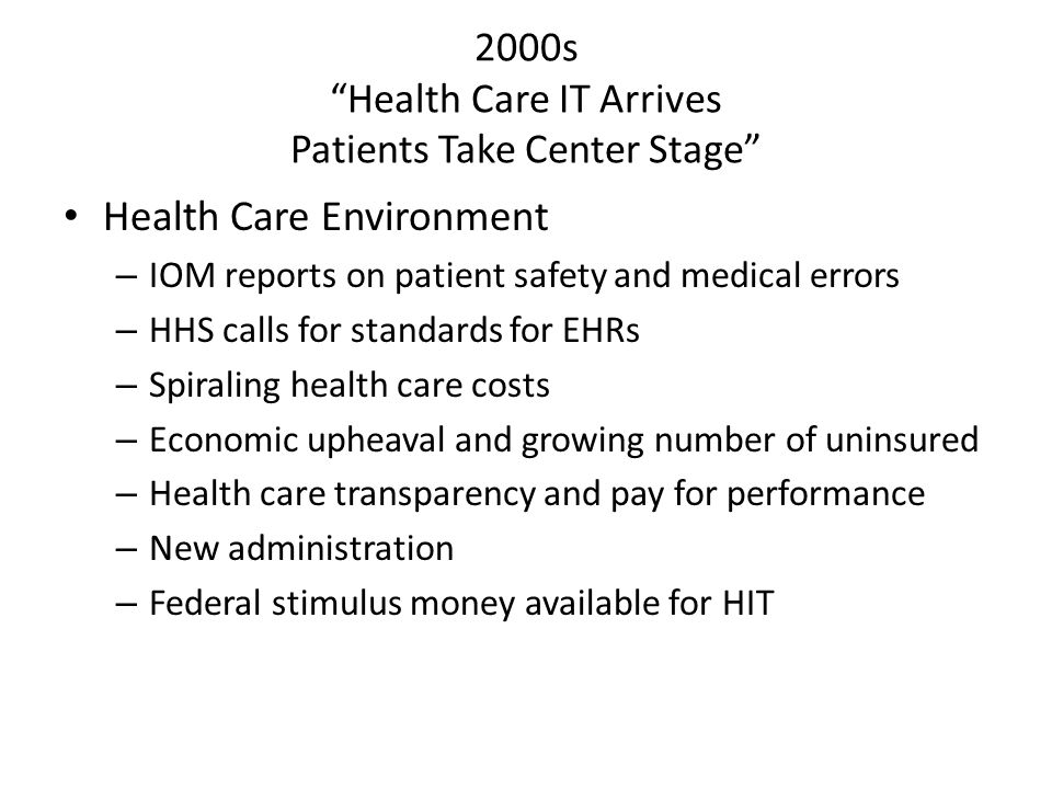 2000s Health Care IT Arrives Patients Take Center Stage