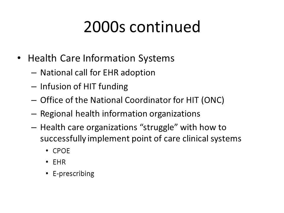 2000s continued Health Care Information Systems