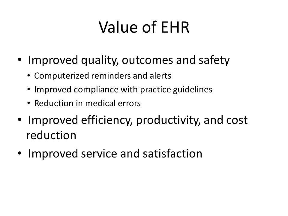 Value of EHR Improved quality, outcomes and safety