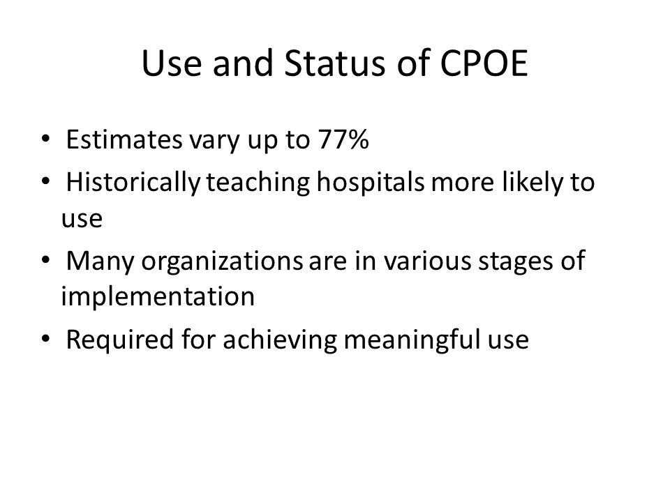 Use and Status of CPOE Estimates vary up to 77%