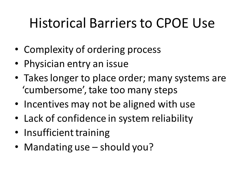 Historical Barriers to CPOE Use