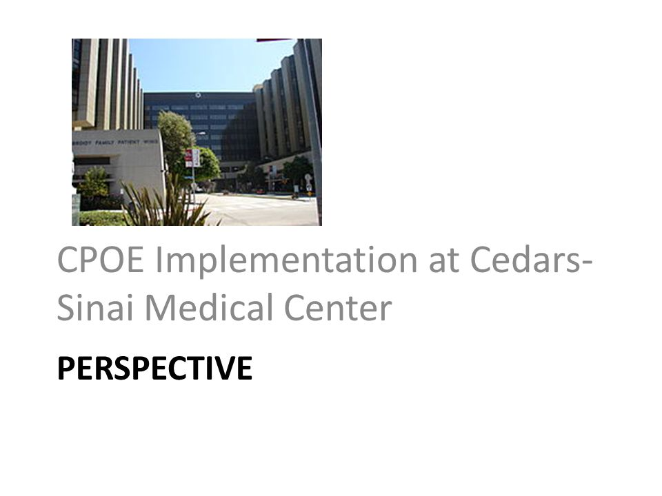 CPOE Implementation at Cedars-Sinai Medical Center