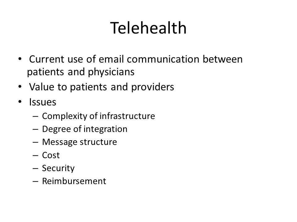 Telehealth Current use of email communication between patients and physicians. Value to patients and providers.