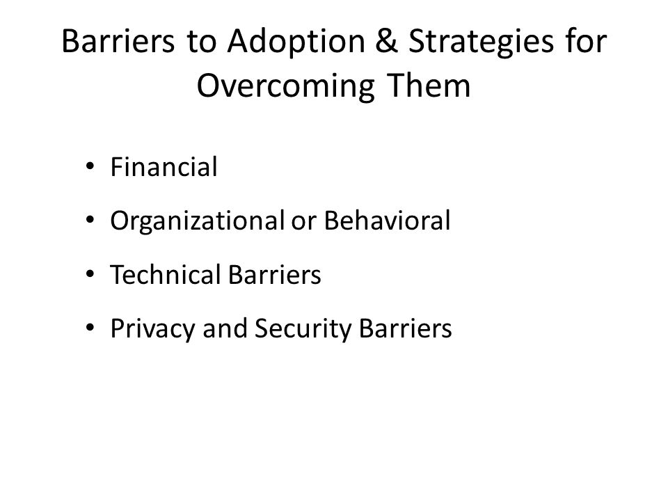 Barriers to Adoption & Strategies for Overcoming Them