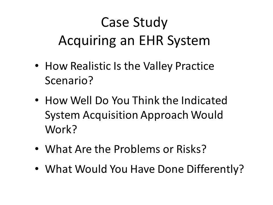 Case Study Acquiring an EHR System