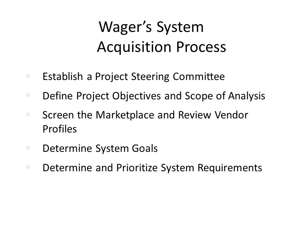 Wager's System Acquisition Process