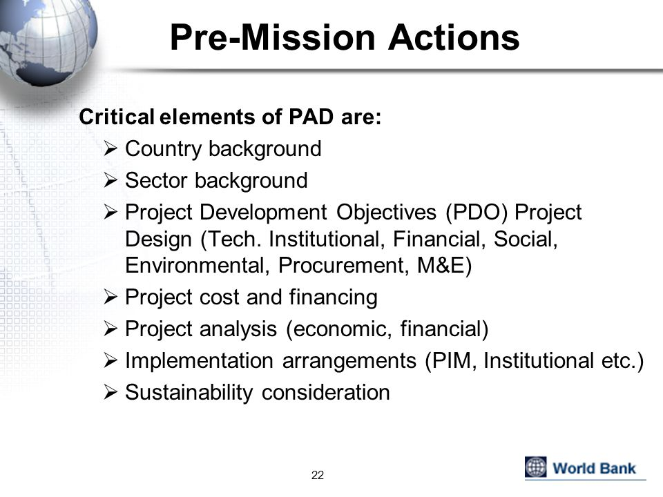 Pre-Mission Actions Critical elements of PAD are: Country background
