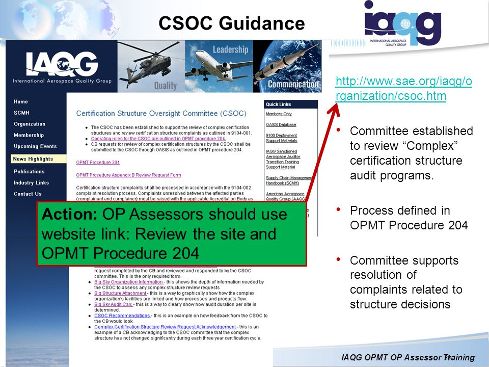 CSOC Guidance http://www.sae.org/iaqg/organization/csoc.htm. Committee established to review Complex certification structure audit programs.