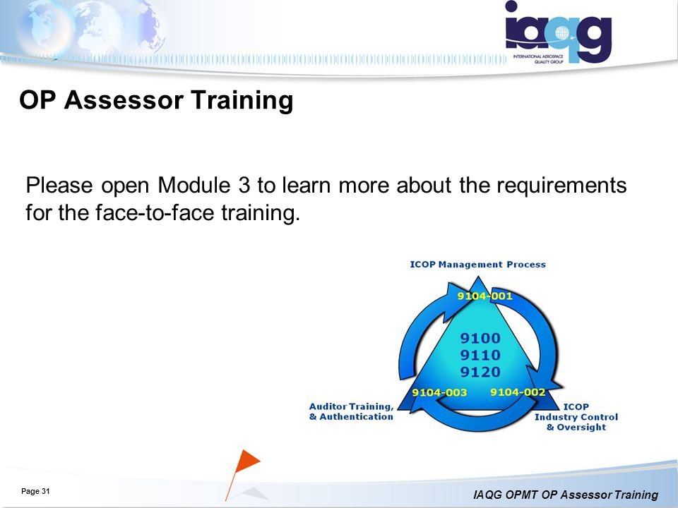 OP Assessor Training Please open Module 3 to learn more about the requirements for the face-to-face training.