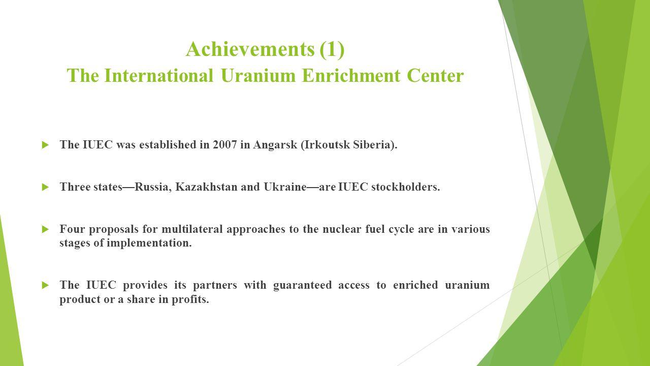 Achievements (1) The International Uranium Enrichment Center