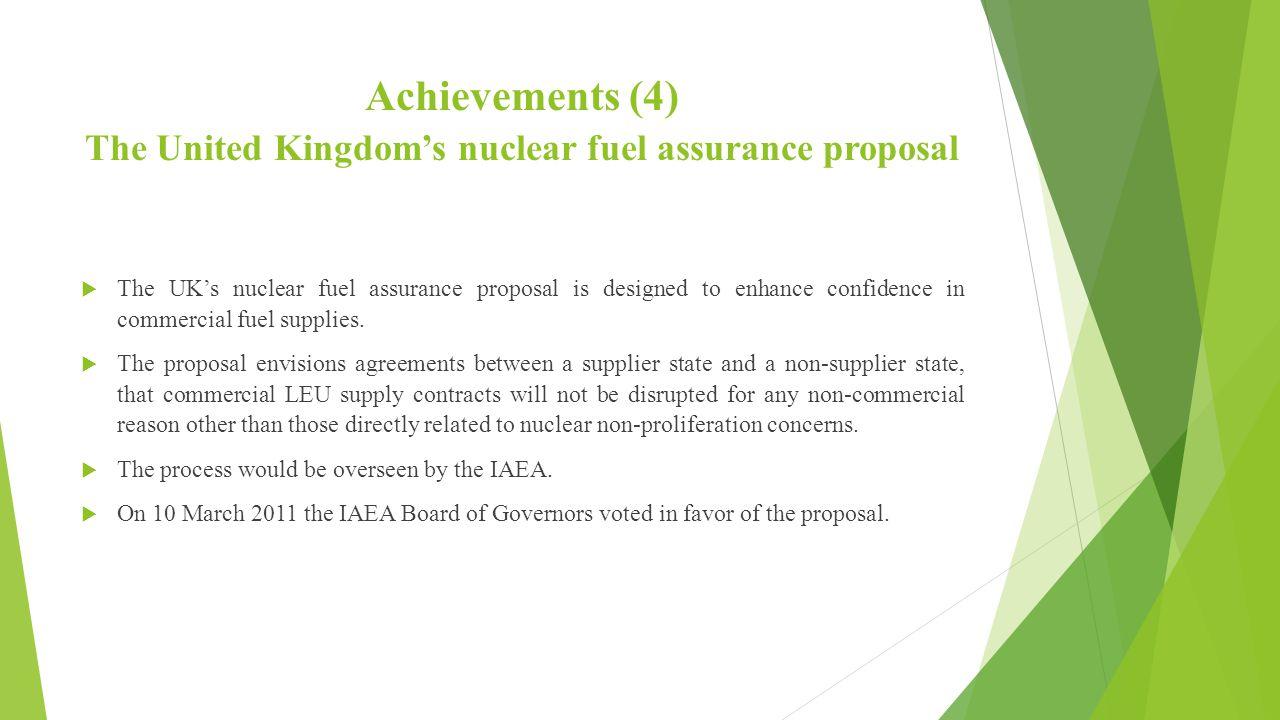 Achievements (4) The United Kingdom's nuclear fuel assurance proposal