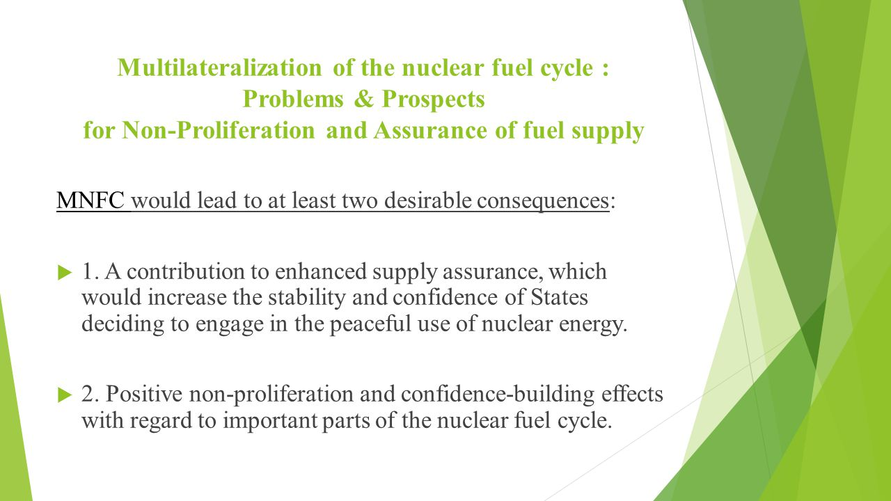Multilateralization of the nuclear fuel cycle : Problems & Prospects for Non-Proliferation and Assurance of fuel supply