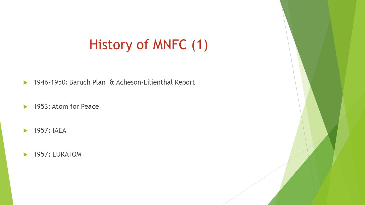 History of MNFC (1) 1946-1950: Baruch Plan & Acheson-Lilienthal Report