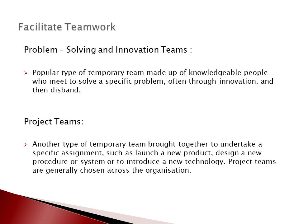 Facilitate Teamwork Problem – Solving and Innovation Teams :