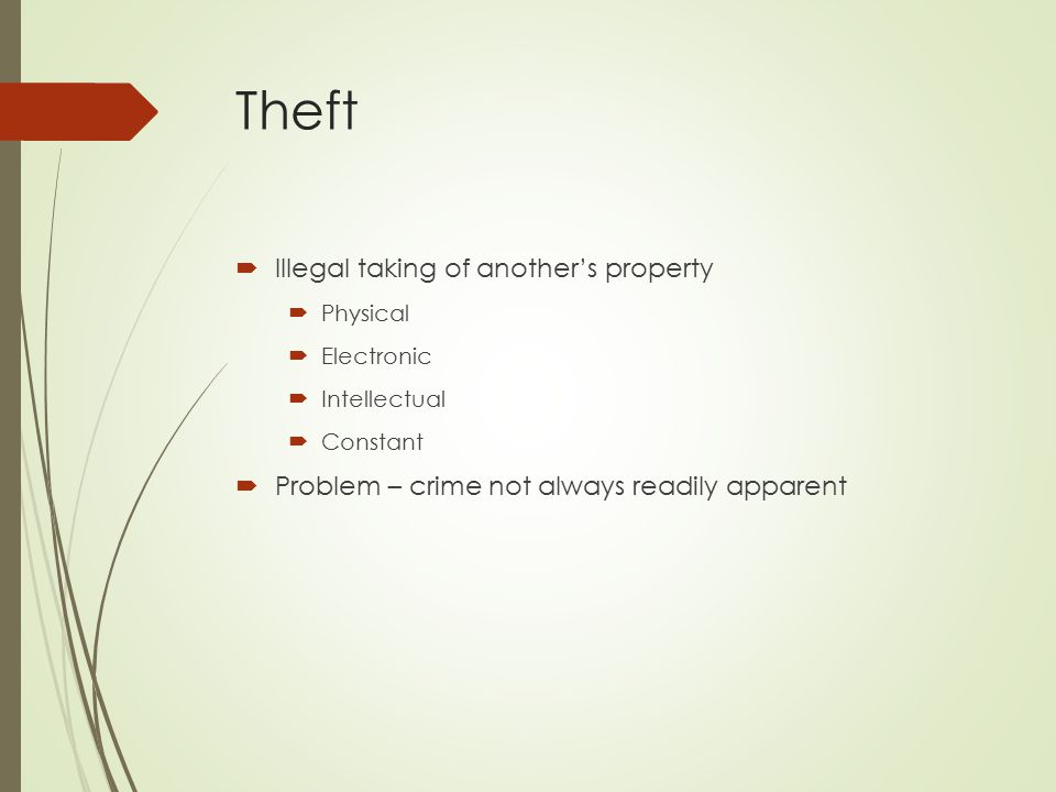 Theft Illegal taking of another's property