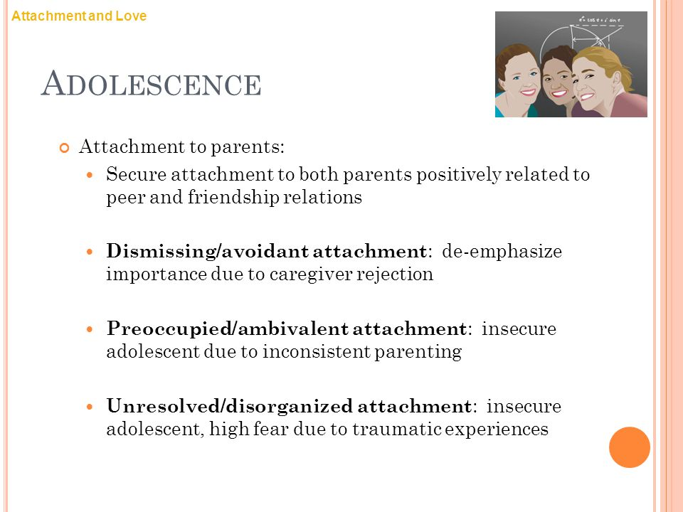 Adolescence Attachment to parents: