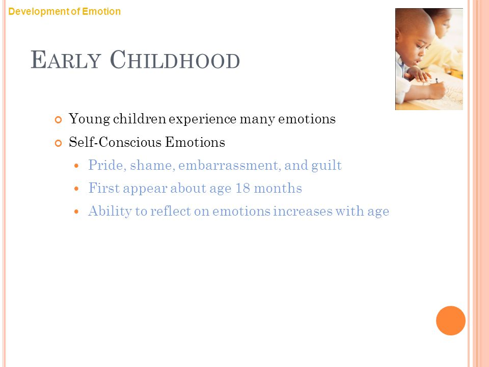 Early Childhood Young children experience many emotions