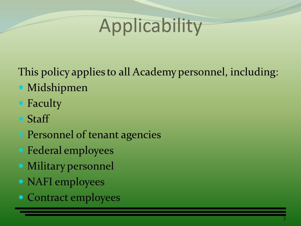 Applicability This policy applies to all Academy personnel, including: