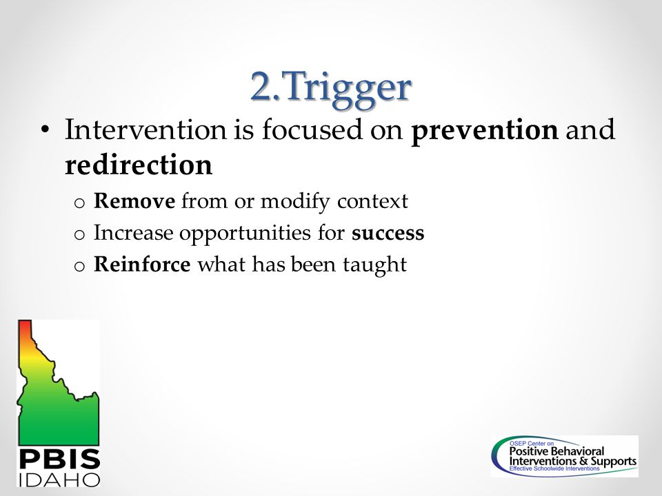 2.Trigger Intervention is focused on prevention and redirection