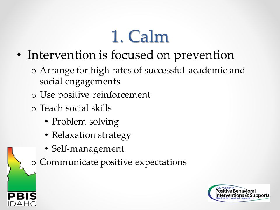 1. Calm Intervention is focused on prevention