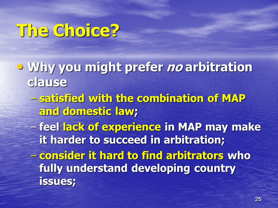 The Choice Why you might prefer no arbitration clause