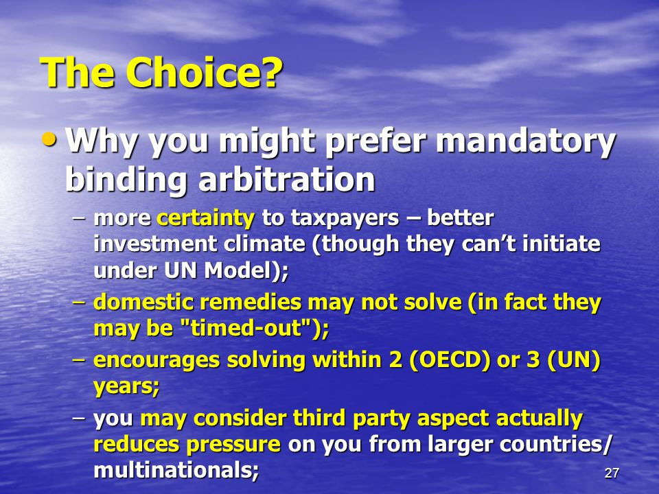 The Choice Why you might prefer mandatory binding arbitration