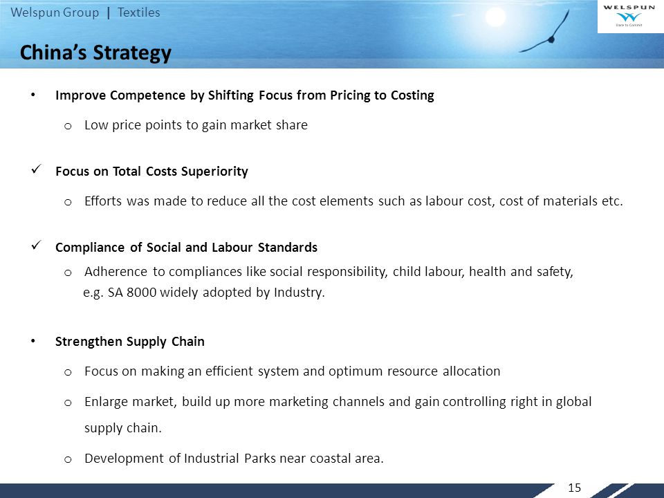 China's Strategy Improve Competence by Shifting Focus from Pricing to Costing. Low price points to gain market share.
