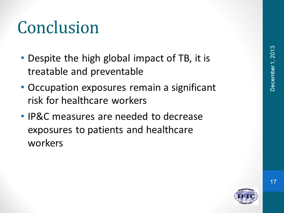 Conclusion Despite the high global impact of TB, it is treatable and preventable.