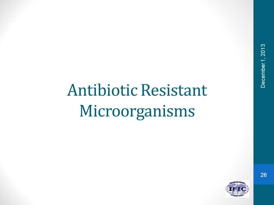 Antibiotic Resistant Microorganisms