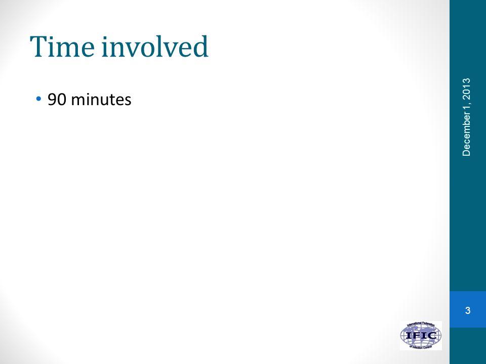 Time involved 90 minutes December 1, 2013
